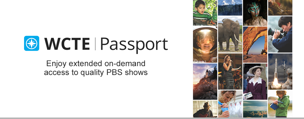 WCTE Passport - Enjoy extended on-demand access to quality PBS shows.